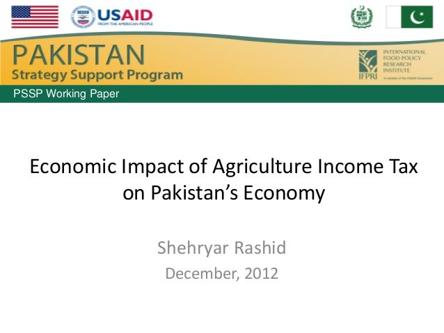 PSSP Working Paper  Economic Impact of Agriculture Income Tax           on Pakistan's Economy                     Shehryar...