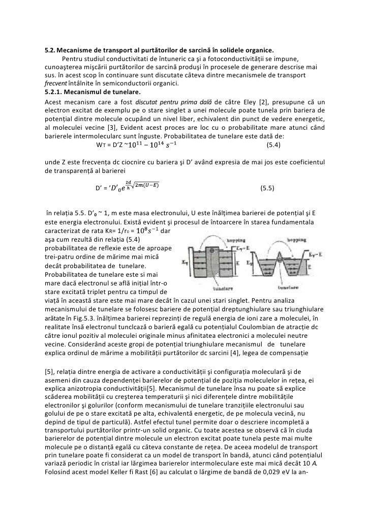 5.2. Mecanisme de transport al purtătorilor de sarcină în solidele organice.        Pentru studiul conductivitati de întun...