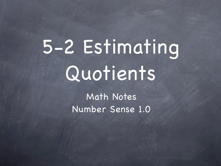 5-2 Estimating   Quotients      Math Notes    Number Sense 1.0