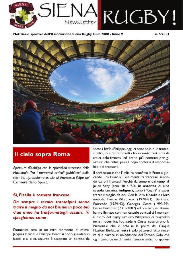 Notiziario sportivo dell'Associazione Siena Rugby Club 2000 - Anno V                                          n. 5/2013   ...