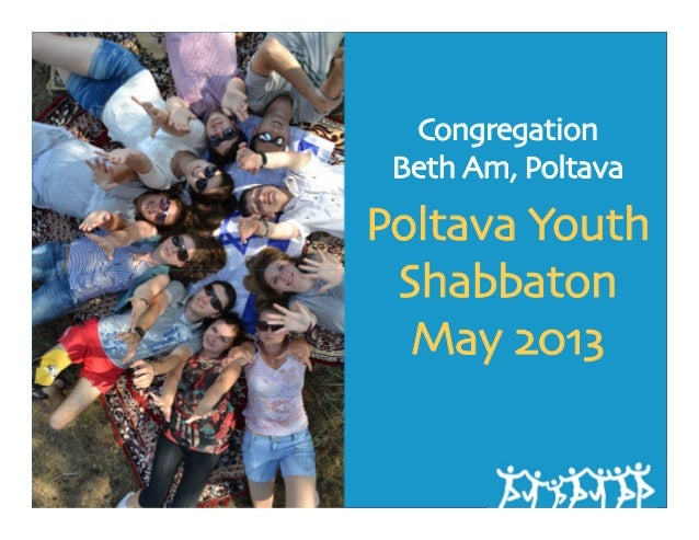 CongregationBeth Am, PoltavaPoltava YouthShabbatonMay 2013