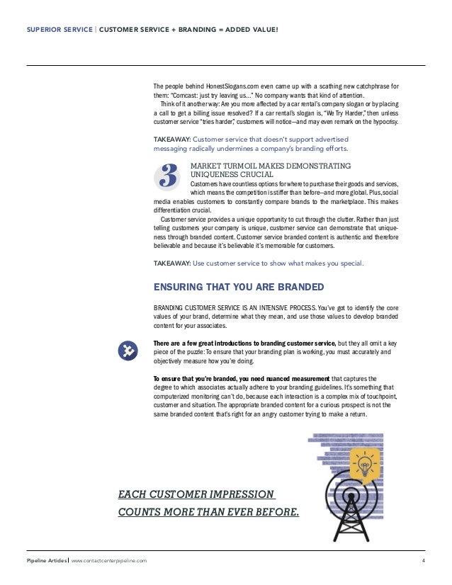 4Pipeline Articles www.contactcenterpipeline.com SUPERIOR SERVICE   CUSTOMER SERVICE + BRANDING = ADDED VALUE! The people ...