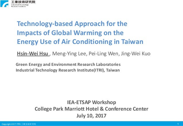 Copyright 2017 ITRI 工業技術研究院 1 Green Energy and Environment Research Laboratories Industrial Technology Research Institute(...