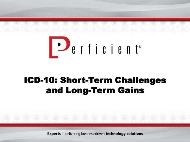 ICD-10: Short-Term Challengesand Long-Term Gains