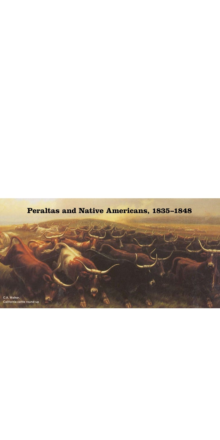 Peraltas and Native Americans, 1835–1848     C.A. Walker, California cattle round-up