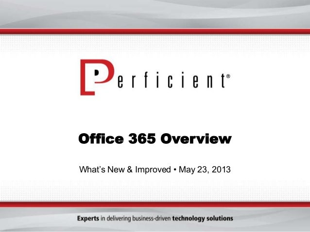Office 365 OverviewWhat's New & Improved • May 23, 2013
