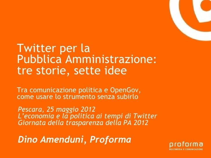 Twitter per laPubblica Amministrazione:tre storie, sette e laGianni Florido ideeProvincia di TarantoTra comunicazione poli...