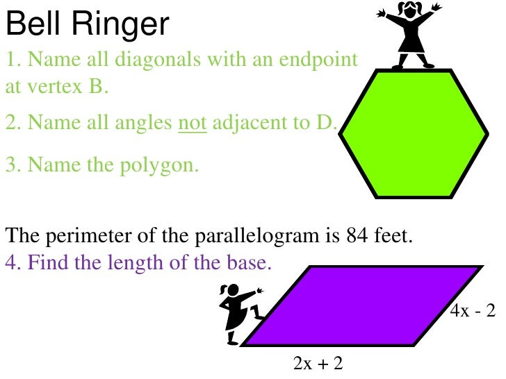 Bell Ringer<br />1. Name all diagonals with an endpoint at vertex B.<br />2. Name all angles not adjacent to D.<br />3. Na...