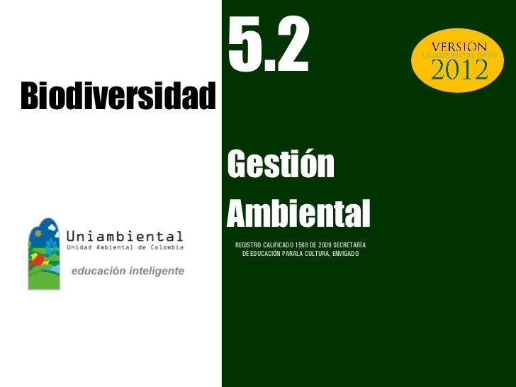 5.2                                           UNIAMBIENTAL OPENBiodiversidad                Gestión                Ambient...