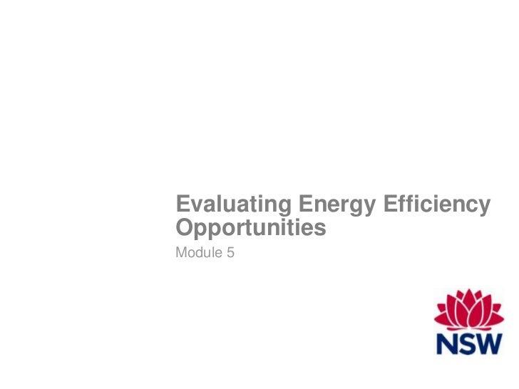 Evaluating Energy EfficiencyOpportunitiesModule 5