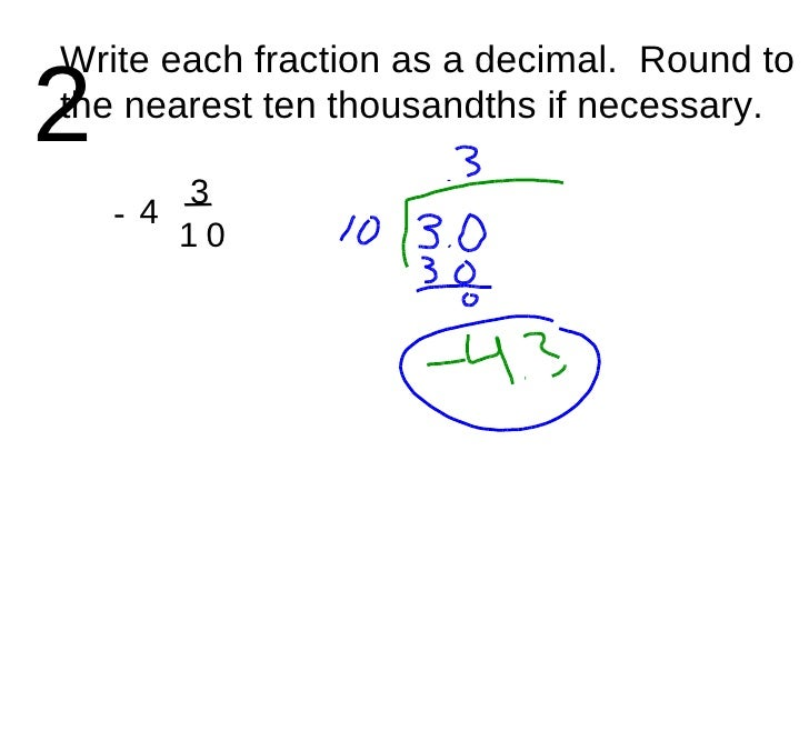 write each fraction as a decimal Converting decimals to fractions 060-36a - duration: 6:15 hccmathhelp 14,156 views writing tenths and hundredths with decimalsmp4 - duration.