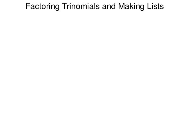 Factoring Trinomials and Making Lists