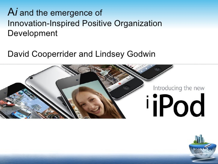Ai and the emergence ofInnovation-Inspired Positive OrganizationDevelopmentDavid Cooperrider and Lindsey Godwin           ...