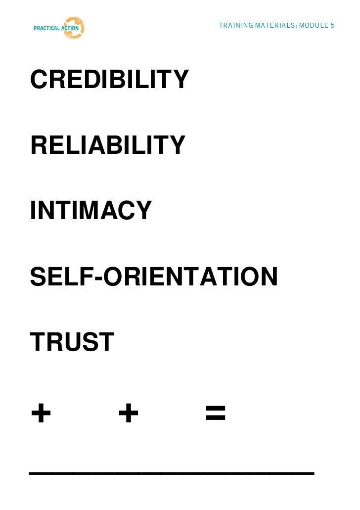 TRAINING MATERIALS: MODULE 5CREDIBILITYRELIABILITYINTIMACYSELF-ORIENTATIONTRUST+   +   =_____________