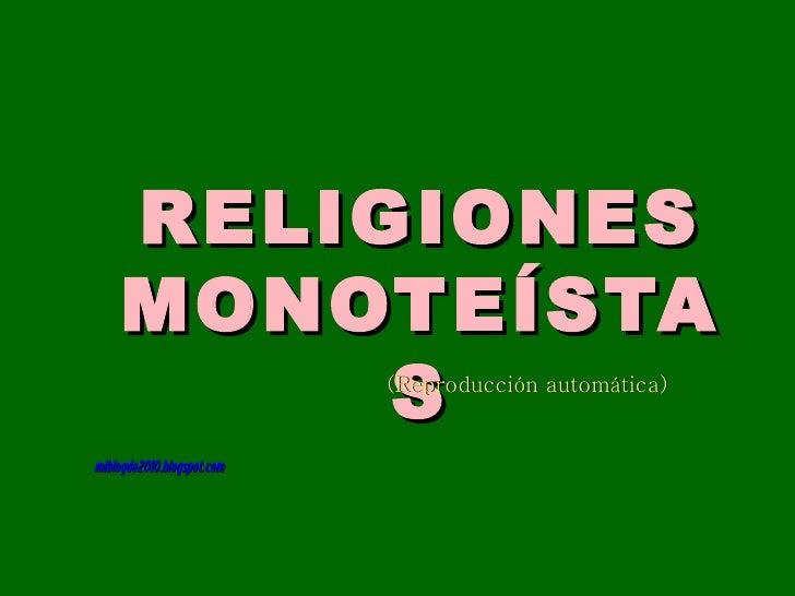 RELIGIONES MONOTEÍSTAS (Reproducción automática) miblogde2010.blogspot.com
