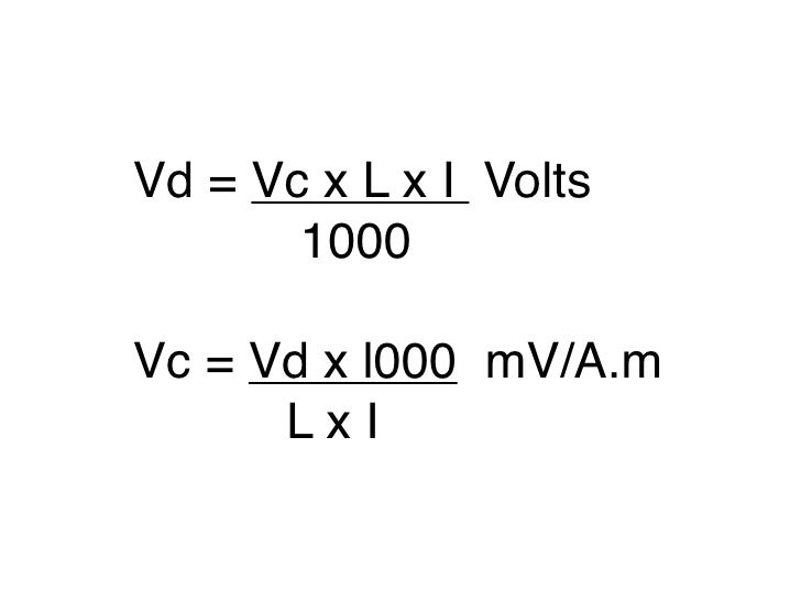 Vd = Vc x L x I Volts        1000  Vc = Vd x l000 mV/A.m       LxI