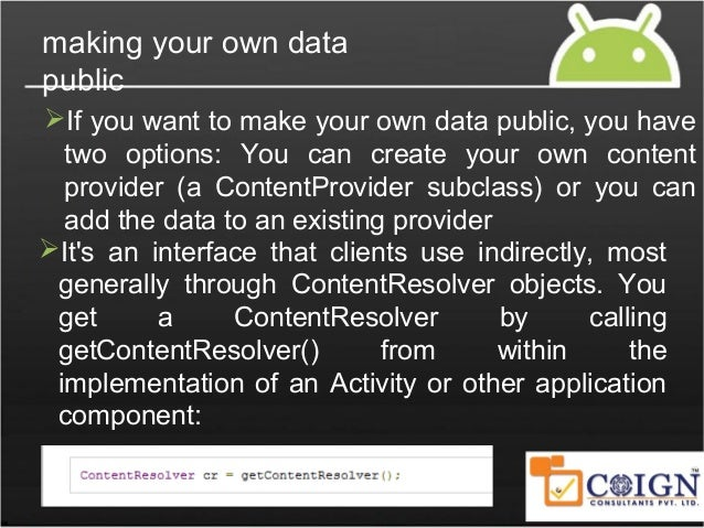 URIs Each content provider exposes a public URI (wrapped as a Uri object) that uniquely identifies its data set. A conten...