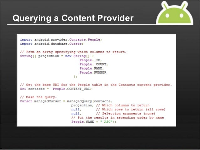 Modifying Data Data kept by a content provider can be modified by:  Adding new records  Adding new values to existing r...