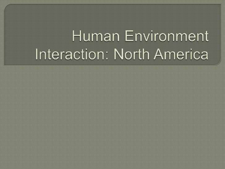 Human Environment Interaction: North America<br />