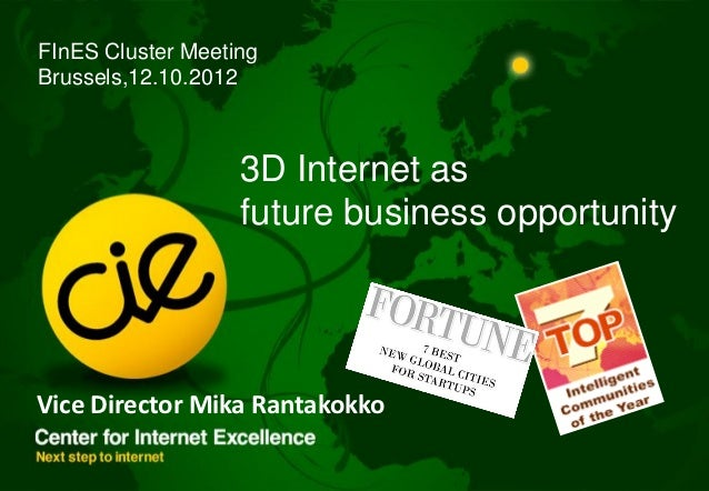 FInES Cluster MeetingBrussels,12.10.2012                   3D Internet as                   future business opportunityVic...