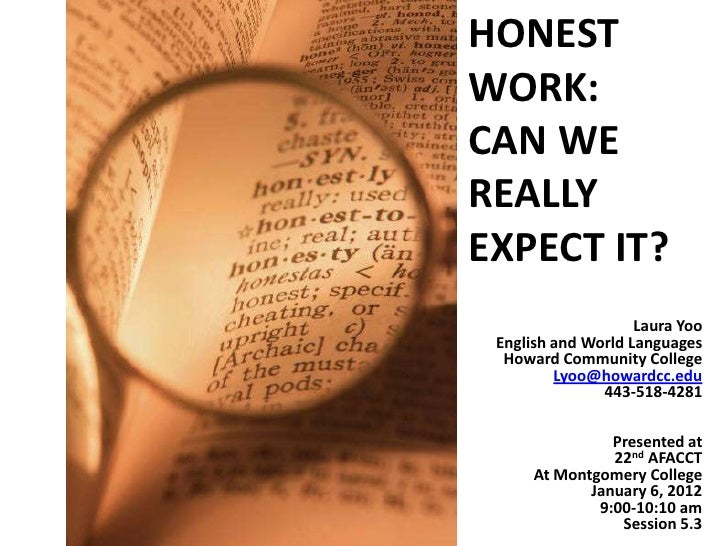 HONESTWORK:CAN WEREALLYEXPECT IT?                    Laura Yoo English and World Languages  Howard Community College      ...
