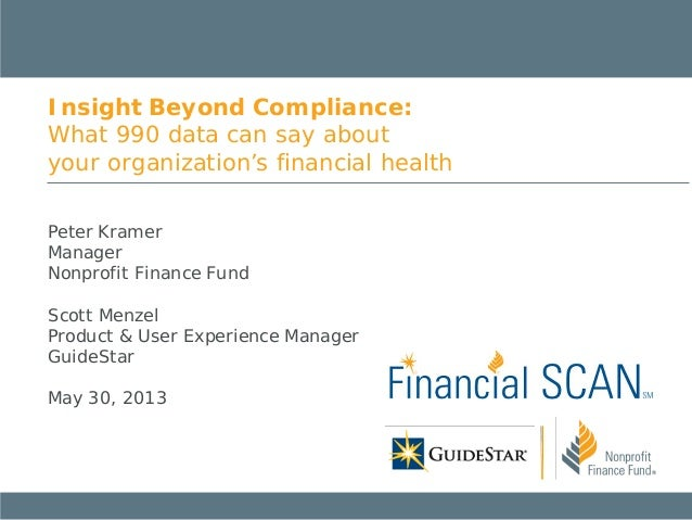 Peter KramerManagerNonprofit Finance FundScott MenzelProduct & User Experience ManagerGuideStarMay 30, 2013Insight Beyond ...