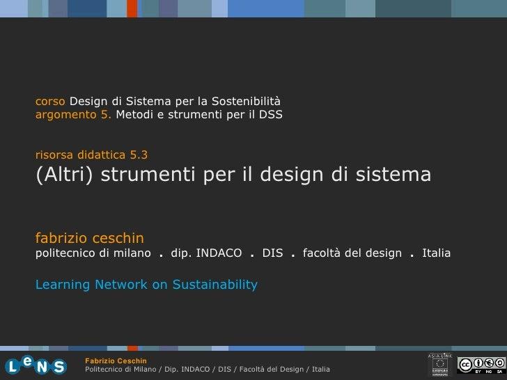 fabrizio ceschin politecnico di milano  .  dip. INDACO  .   DIS  .  facoltà del design  .   Italia Learning Network on Sus...