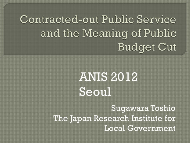 ANIS 2012      Seoul              Sugawara ToshioThe Japan Research Institute for            Local Government