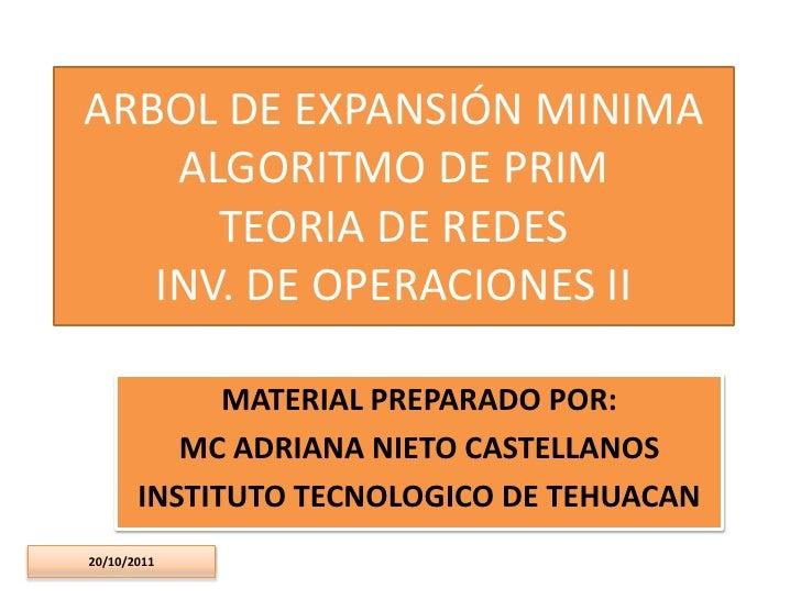 ARBOL DE EXPANSIÓN MINIMA    ALGORITMO DE PRIM      TEORIA DE REDES   INV. DE OPERACIONES II             MATERIAL PREPARAD...