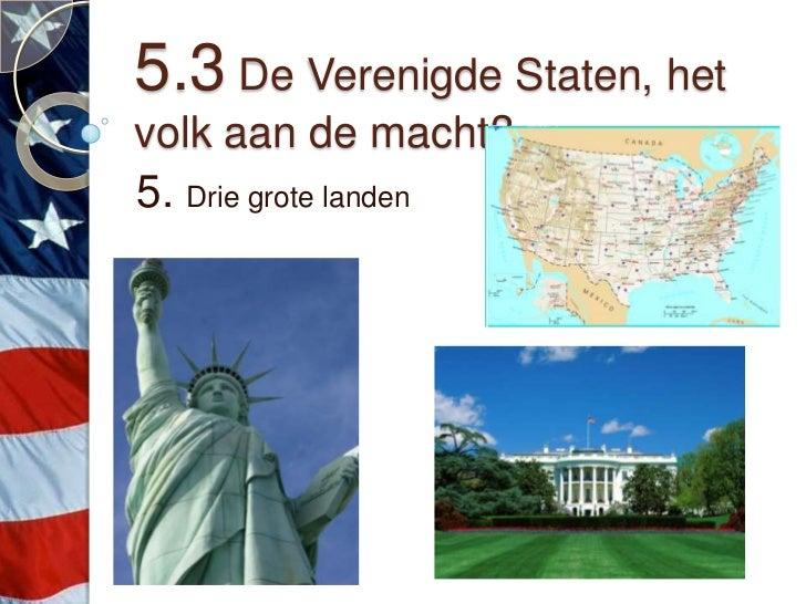 5.3 De Verenigde Staten, hetvolk aan de macht?5. Drie grote landen
