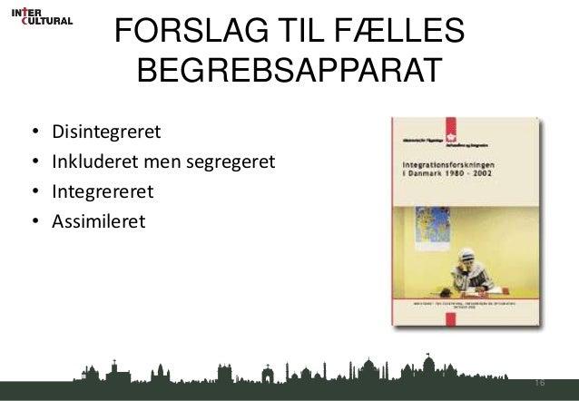 FORSLAG TIL FÆLLES           BEGREBSAPPARAT•   Disintegreret•   Inkluderet men segregeret•   Integrereret•   Assimileret  ...