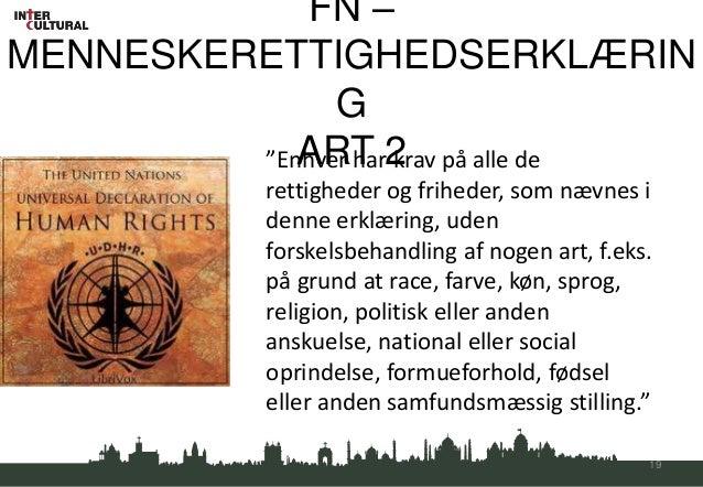 """FN –MENNESKERETTIGHEDSERKLÆRIN               G         """"Enhver har2 på alle de            ART krav            rettigheder ..."""