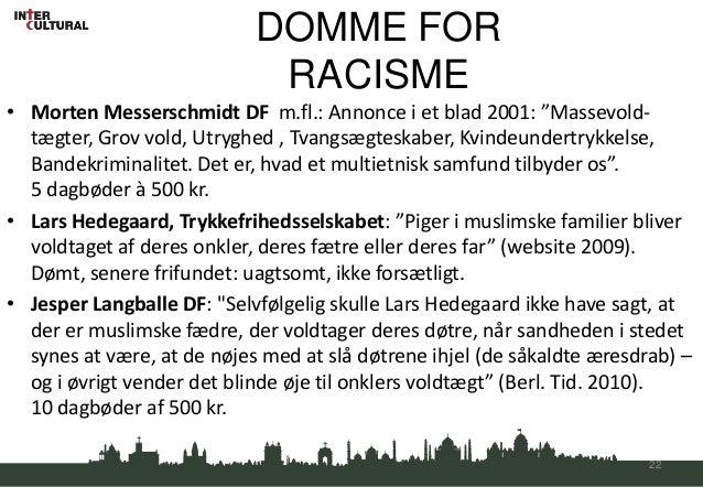 """DOMME FOR                             RACISME• Morten Messerschmidt DF m.fl.: Annonce i et blad 2001: """"Massevold-  tægter,..."""