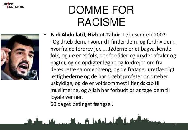 """DOMME FOR           RACISME• Fadi Abdullatif, Hizb ut-Tahrir: Løbeseddel i 2002:  """"Og dræb dem, hvorend I finder dem, og f..."""
