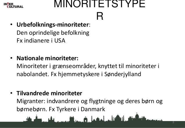 MINORITETSTYPE                       R• Urbefolknings-minoriteter:  Den oprindelige befolkning  Fx indianere i USA• Nation...