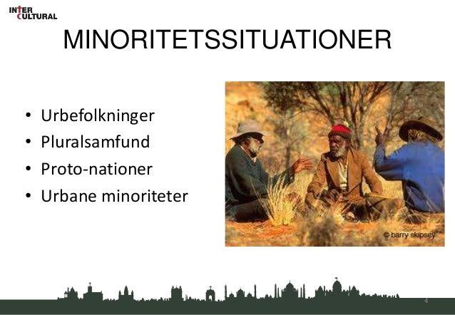 MINORITETSSITUATIONER•   Urbefolkninger•   Pluralsamfund•   Proto-nationer•   Urbane minoriteter                          ...