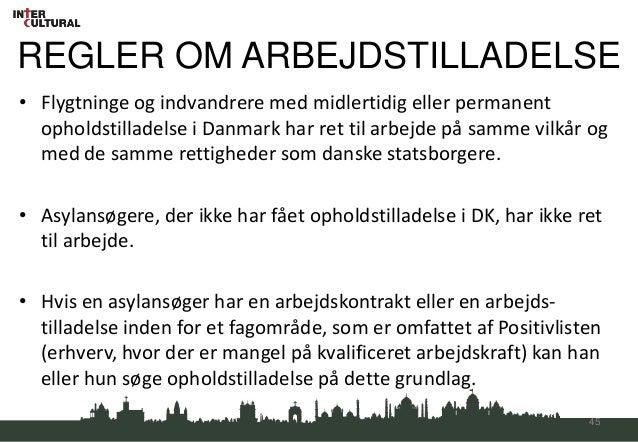 REGLER OM ARBEJDSTILLADELSE• Flygtninge og indvandrere med midlertidig eller permanent  opholdstilladelse i Danmark har re...