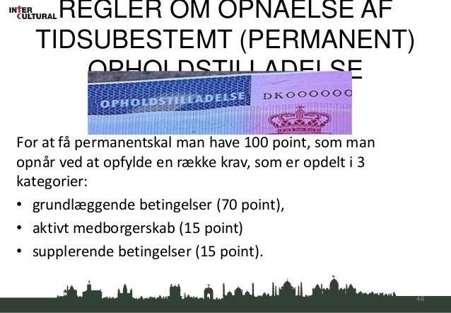 REGLER OM OPNÅELSE AF  TIDSUBESTEMT (PERMANENT)      OPHOLDSTILLADELSEFor at få permanentskal man have 100 point, som mano...