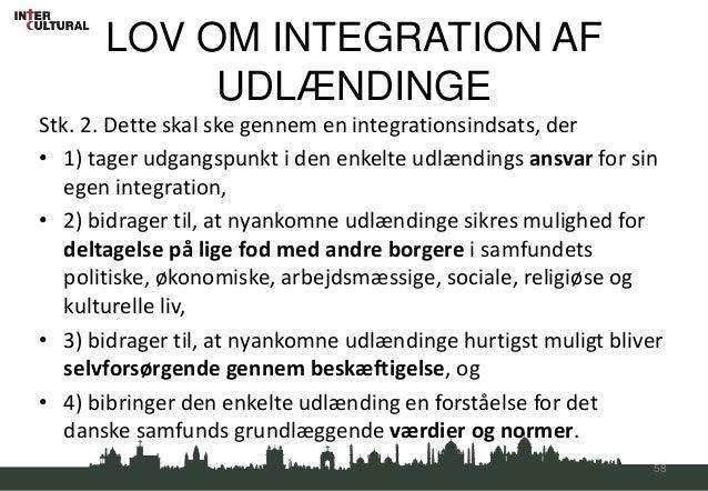 LOV OM INTEGRATION AF           UDLÆNDINGEStk. 2. Dette skal ske gennem en integrationsindsats, der• 1) tager udgangspunkt...