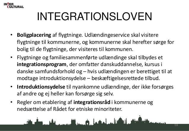 INTEGRATIONSLOVEN• Boligplacering af flygtninge. Udlændingeservice skal visitere  flygtninge til kommunerne, og kommunerne...