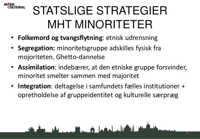 STATSLIGE STRATEGIER         MHT MINORITETER• Folkemord og tvangsflytning: etnisk udrensning• Segregation: minoritetsgrupp...