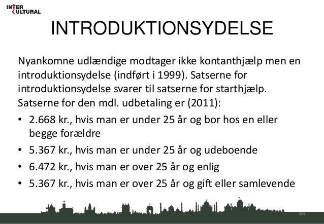 INTRODUKTIONSYDELSENyankomne udlændige modtager ikke kontanthjælp men enintroduktionsydelse (indført i 1999). Satserne for...
