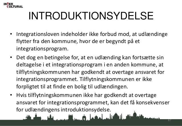 INTRODUKTIONSYDELSE• Integrationsloven indeholder ikke forbud mod, at udlændinge  flytter fra den kommune, hvor de er begy...