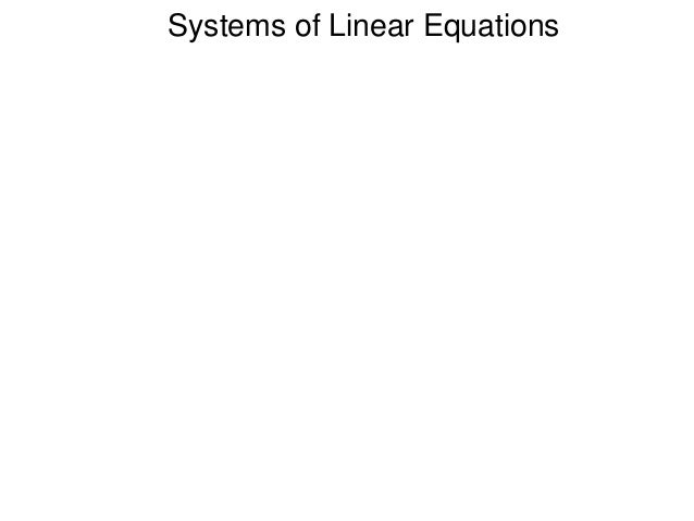 Systems of Linear Equations http://www.lahc.edu/math/precalculus/math_260a.html