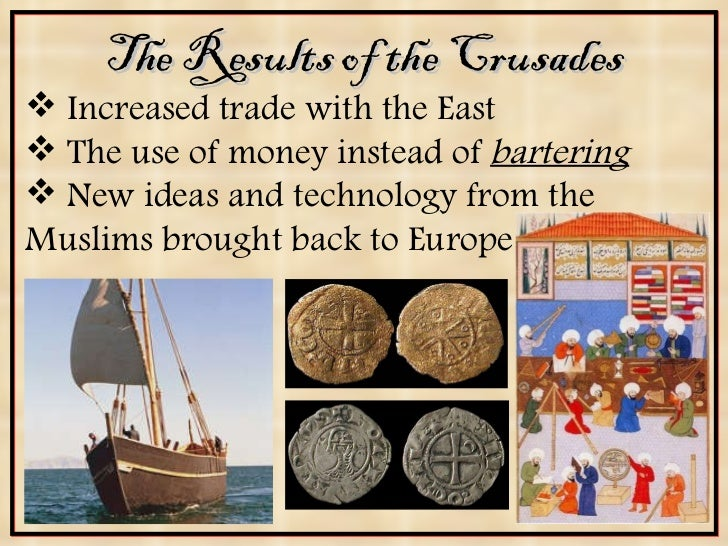 results of the crusades There were eight major crusades beginning in 1095 departing from europe to  free jerusalem and aid christianity in the holy land.