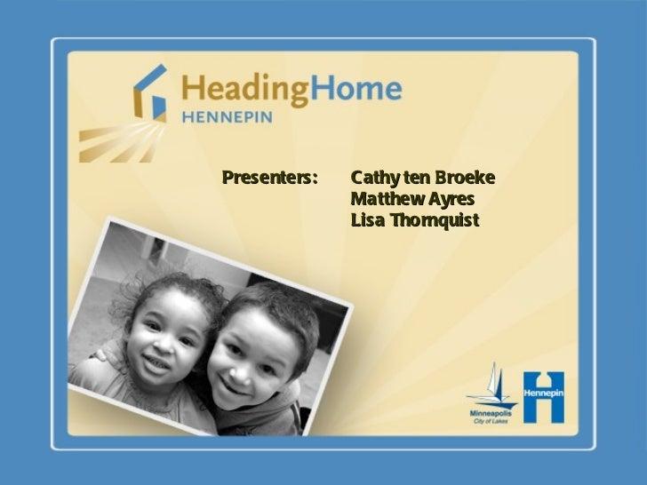 Presenters:  Cathy ten Broeke Matthew Ayres Lisa Thornquist