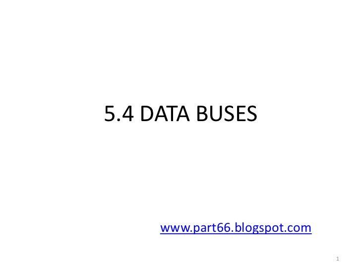 5.4 DATA BUSES     www.part66.blogspot.com                               1