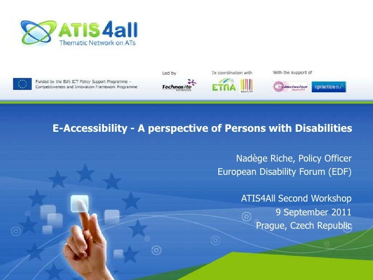 E-Accessibility - A perspective of Persons with Disabilities<br />Nadège Riche, Policy Officer<br />European Disability Fo...