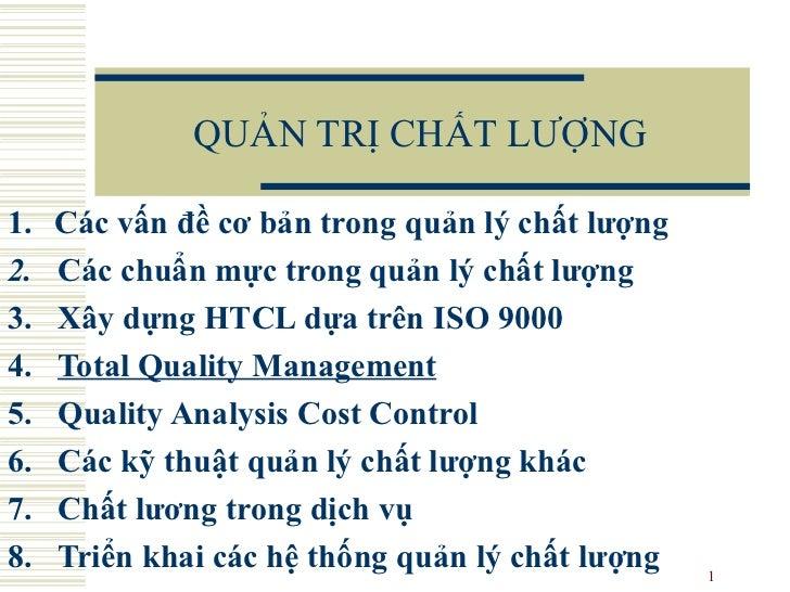 QUẢN TRỊ CHẤT LƯỢNG <ul><li>Các vấn đề cơ bản trong quản lý chất lượng </li></ul><ul><li>2.  Các chuẩn mực trong quản lý c...