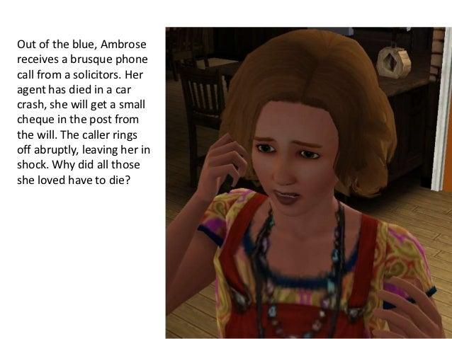 Out of the blue, Ambrosereceives a brusque phonecall from a solicitors. Heragent has died in a carcrash, she will get a sm...